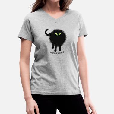 0d6167f70 Weird Cat Feeling Weird Cat Design - Women's V-Neck T