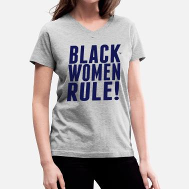 Black Rule BLACK WOMEN RULE! - Women's V-Neck T-Shirt