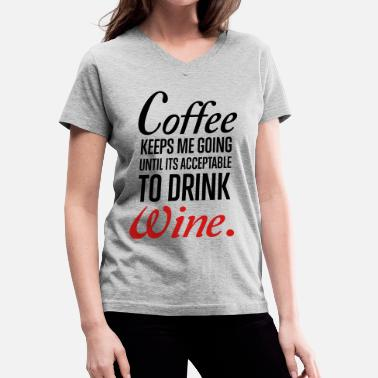Coffee And Wine Wine - Women's V-Neck T-Shirt