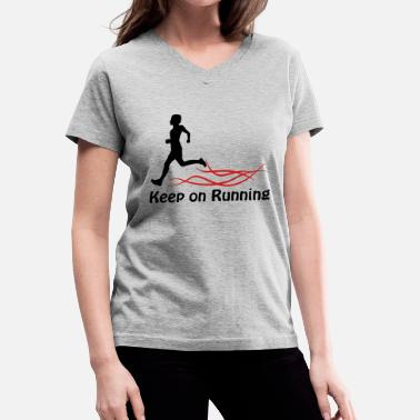 Keep On Running keep on running - Women's V-Neck T-Shirt