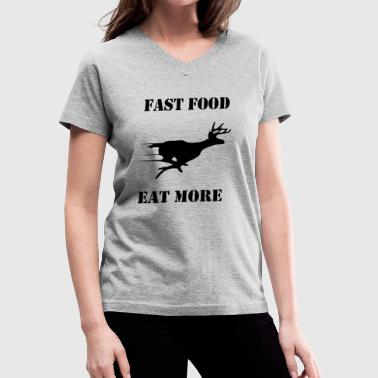 Fast Food Jokes Fast Food Eat More - Women's V-Neck T-Shirt
