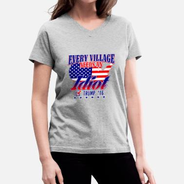 Village Trump Village Idiot 2016 - Women's V-Neck T-Shirt