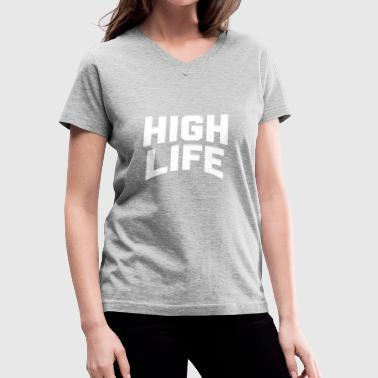HIGH LIFE - Women's V-Neck T-Shirt