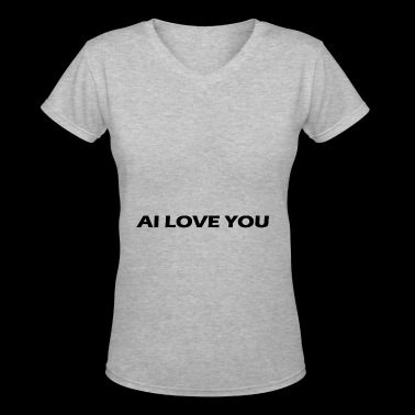 ai love you - Women's V-Neck T-Shirt