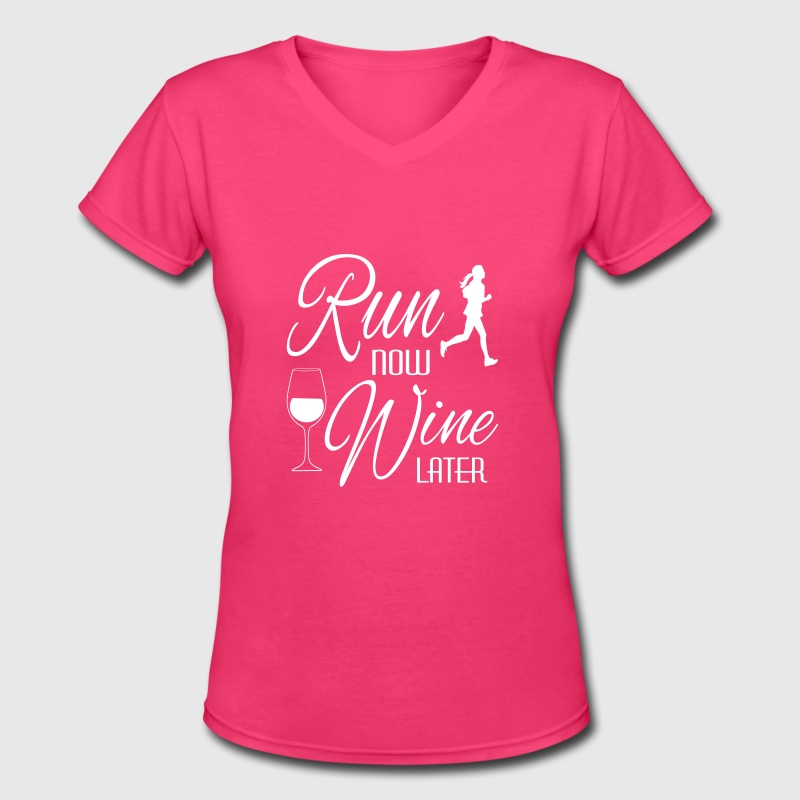 Run Now Wine Later - Women's V-Neck T-Shirt