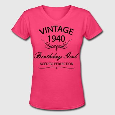 Vintage 1940 Birthday Girl Afed to  Perfection - Women's V-Neck T-Shirt