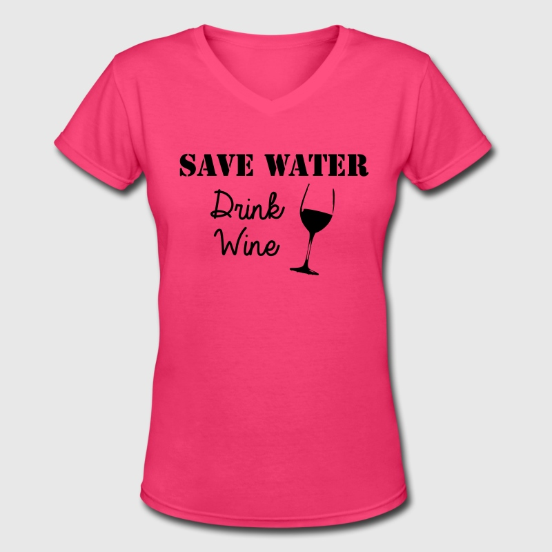 Save Water Drink Wine - Women's V-Neck T-Shirt
