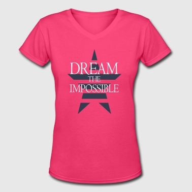 Dream The Impossible - Women's V-Neck T-Shirt