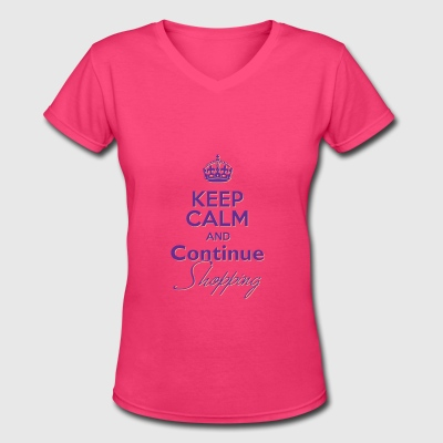 Keep Calm and Continue Shopping - Women's V-Neck T-Shirt