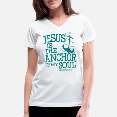 2d58f12930fc4 Cool Christian JESUS IS THE ANCHOR OF MY SOUL - Women's V