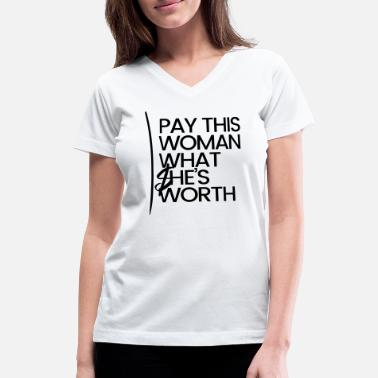 Pay PAY THIS WOMAN - Women's V-Neck T-Shirt