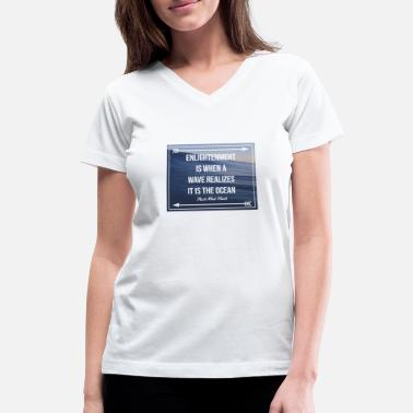 Enlightenment Buddhist mindfulness quote: Enlightenment is a wave - Women's V-Neck T-Shirt