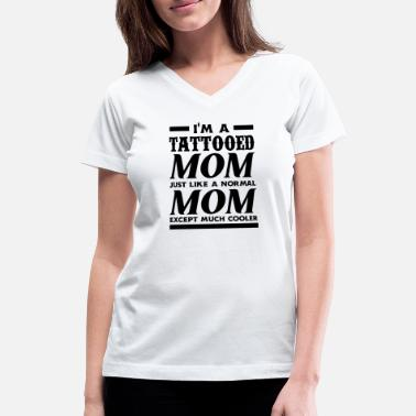 Normal Funny Tattooed Mom Tattoo Tattooist Tattoos Gift - Women's V-Neck T-Shirt