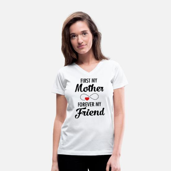 Mother's Day T-Shirts - First My Mother Forever My Friend - Women's V-Neck T-Shirt white