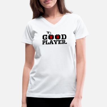 Beer Pong Player Good Player Beer Pong - Women's V-Neck T-Shirt