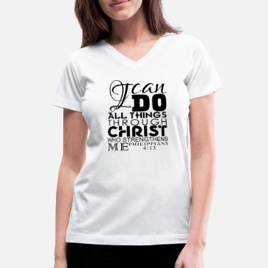 I Can Do All Things Through Christ All things through Christ - Women's V-Neck T-Shirt