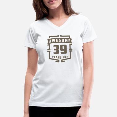 39 Years Old Awesome 39 Years Old - Women's V-Neck T-Shirt
