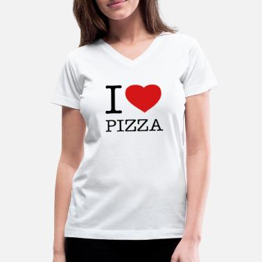 Love Pizza I LOVE PIZZA - Women's V-Neck T-Shirt