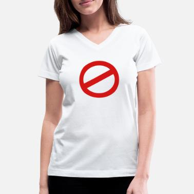 Prohibition prohibition sign - Women's V-Neck T-Shirt