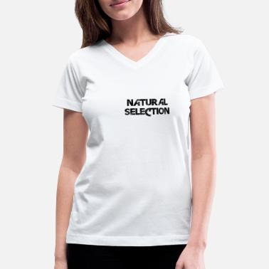 Selection Natural selection - Women's V-Neck T-Shirt