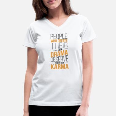 Drag King Drama Queen King Karma Fate Irony Attention tee - Women's V-Neck T-Shirt