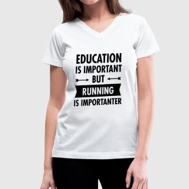 Education Is Important, But Running Is Importanter - Women's V-Neck T-Shirt