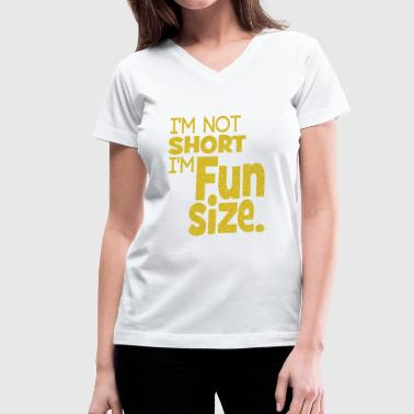 Flex I'm Not Short I'm Fun Size - Women's V-Neck T-Shirt
