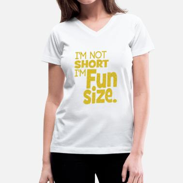 Specialty Flex Print I'm Not Short I'm Fun Size - Women's V-Neck T-Shirt