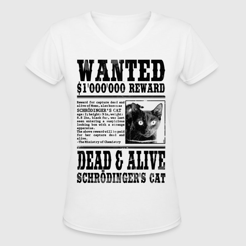 Schrödinger's Cat Wanted, Dead and Alive - Women's V-Neck T-Shirt