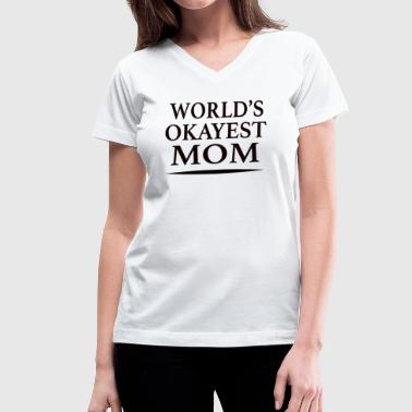 World's Okayest Mom - Women's V-Neck T-Shirt