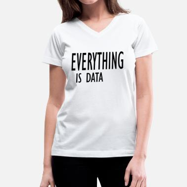 Data Preservation everything is data - Women's V-Neck T-Shirt