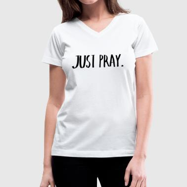 Just Pray(2) Tanks - Women's V-Neck T-Shirt