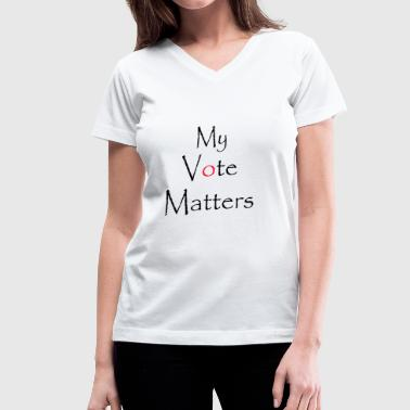 My vote matters - Women's V-Neck T-Shirt