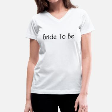 Unique Bride To Be Text Word Graphic Design Picture Vector - Women's V-Neck T-Shirt
