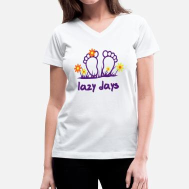 Design Your Own Flower Lazy Days - Toes | design your own funshirt - Women's V-Neck T-Shirt