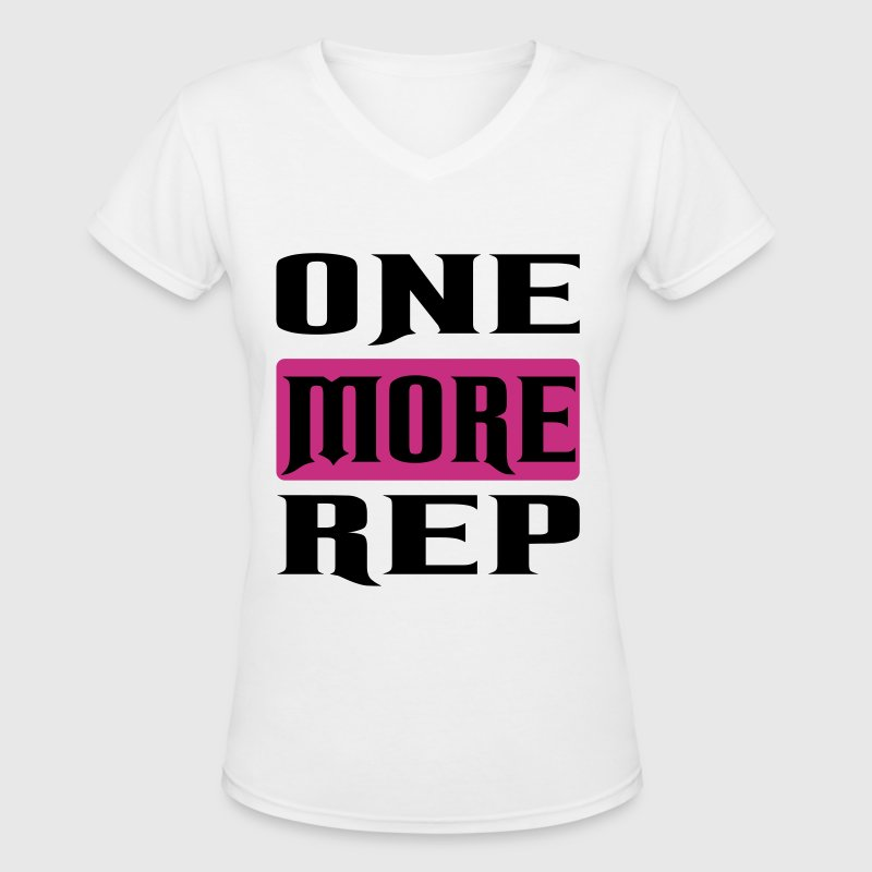 one more rep - Women's V-Neck T-Shirt
