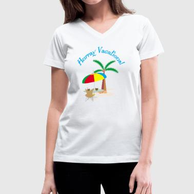 Hurray, vacation - Women's V-Neck T-Shirt