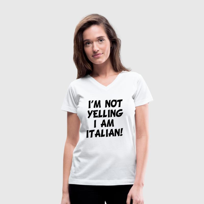 I'm Not Yelling I'm Italian funny shirt - Women's V-Neck T-Shirt