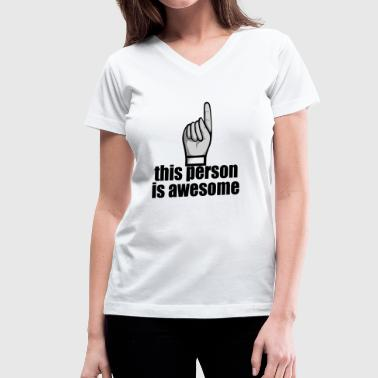 Person Awesome This Person is Awesome - Women's V-Neck T-Shirt