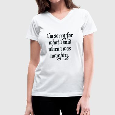 Naughty - Women's V-Neck T-Shirt