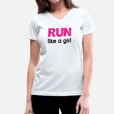 Run Like A Girl Run like a girl  - Women's V-Neck T-Shirt