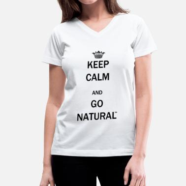 Check Keep Calm & Go Natural  - Women's V-Neck T-Shirt