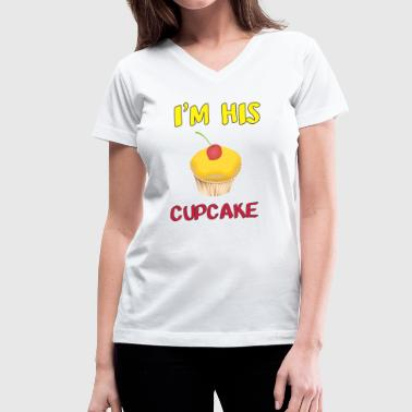 I'm His CUPCAKE  - Women's V-Neck T-Shirt