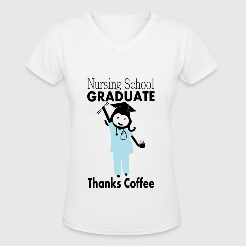 Nursing Student Graduate, Thanks Coffee - Women's V-Neck T-Shirt