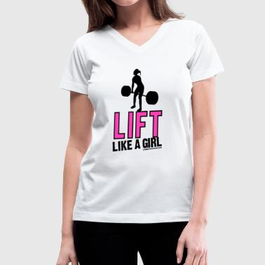 LIFT LIKE A GIRL - Women's V-Neck T-Shirt