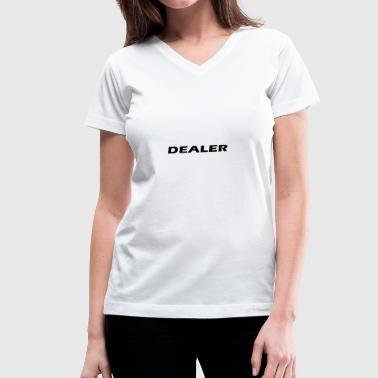 dealer - Women's V-Neck T-Shirt