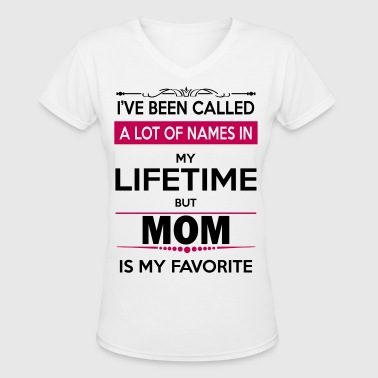 Mom Is My Favorite - Women's V-Neck T-Shirt