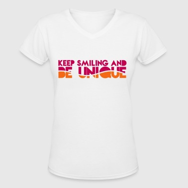 KEEP SMILING and BE UNIQUE - Women's V-Neck T-Shirt