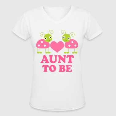Aunt To Be - Women's V-Neck T-Shirt