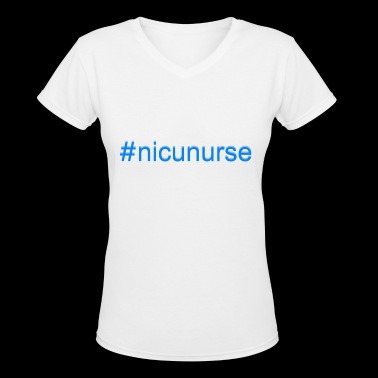 Nicu Nurse Tee Shirt - Women's V-Neck T-Shirt